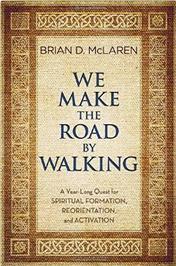 We Make the Road By Walking; Brian McLaren